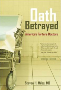 Miles -Oath Betrayed: America's Torture Doctors
