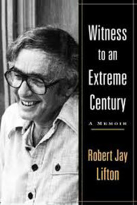 Robert Jay Lifton, Witness to an Extreme Century